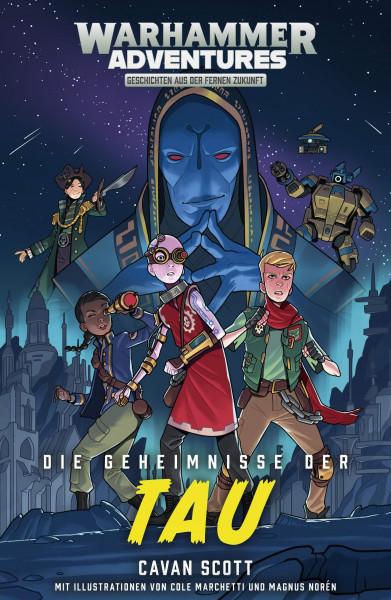 Gespaltene Galaxis 03 - Die Geheimnisse der Tau: Warhammer Adventures