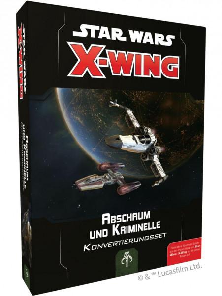 Star Wars: X-Wing: 2 Edition - Abschaum und Schurken Konvertierungskit