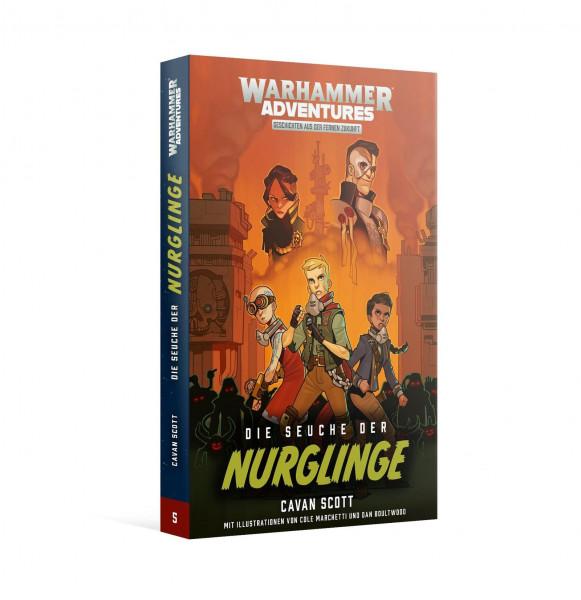 Gespaltene Galaxis 05 - Die Seuche der Nurglinge: Warhammer Adventures